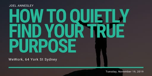 How to Quietly Find Your True Purpose - FREE Seminar