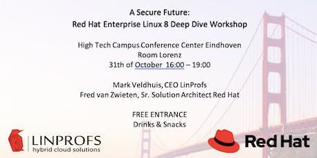 A Secure Future: Red Hat Enterprise Linux 8 Deep Dive tickets