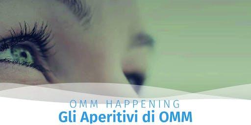 OMM Happening - Gli Aperitivi OMM