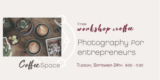 Photography for entrepreneurs: Part II