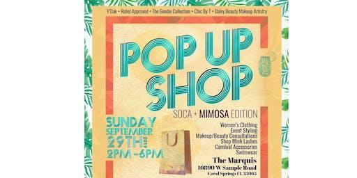 Pop Up Shop Soca + Mimosa Edition