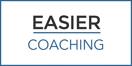EASIER COACHING: Coaching skills for building agency, awareness and intent. tickets