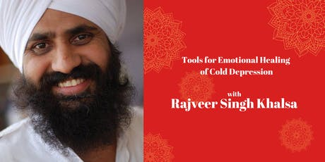 Tools For Emotional Healing of Cold Depression - with Rajveer Singh Khalsa tickets