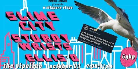 Fresh Lenins presents  A Slippery Slope: SLIME CITY/ ELLIS*D + more bands tickets