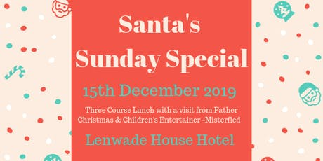 Santas Sunday Special @ Lenwade house Hotel tickets