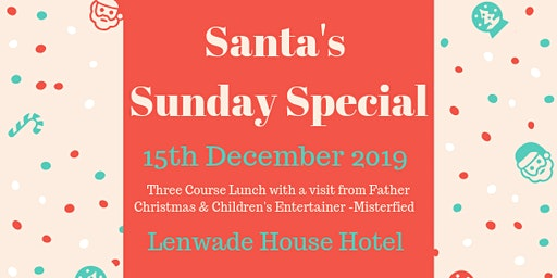 Santas Sunday Special @ Lenwade house Hotel