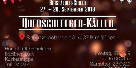 Querschleeger-Käller - Birsfälder Chilbi 2019 Tickets