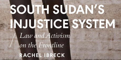 South Sudan's Injustice System: Law and Activism on the Frontline tickets