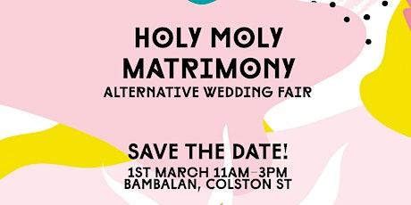 Holy Moly Matrimony - Alternative Wedding Fair tickets