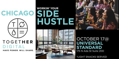 Together Digital Chicago   Workin' Your Side Hustle tickets