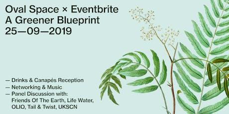 Oval Space x Eventbrite: A Greener Blueprint tickets