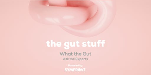 What the Gut: Ask the experts