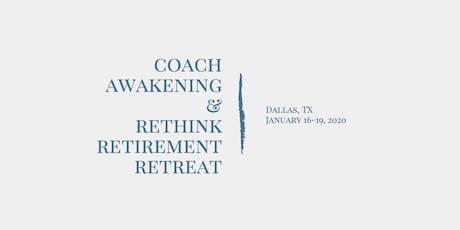 Coach Awakening & Rethink Retirement Retreat in Dallas, TX tickets