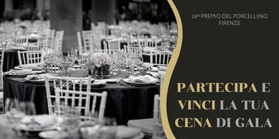 16° Premio del Porcellino  | Cena di Gala