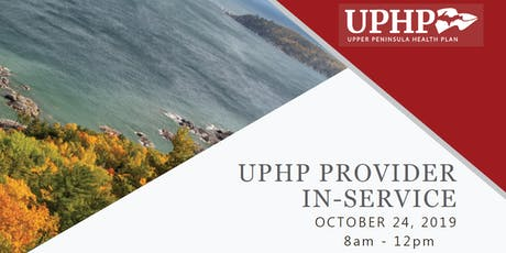 2019 UPHP Provider In-Service tickets