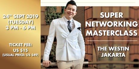 Super Networking Masterclass in Jakarta   24 September 2019 tickets