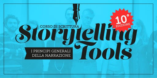 OPEN DAY Corso STORYTELLING TOOLS 2019 - I Principi Base della Narrazione - 10a Edizione