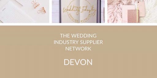 The Wedding Industry Supplier Network Devon October Event