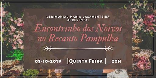 Maria Casamenteira Apresenta: Encontrinho no Recanto Pampulha