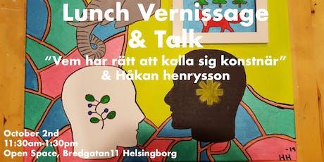"""Lunch Vernissage & Talk - Håkan Henrysson """"Vem har rätt att kalla sig...."""" tickets"""