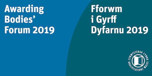 Qualifications Wales Awarding Bodies' Forum 2019 / Fforwm Cymwysterau Cymru i Gyrff Dyfarnu 2019