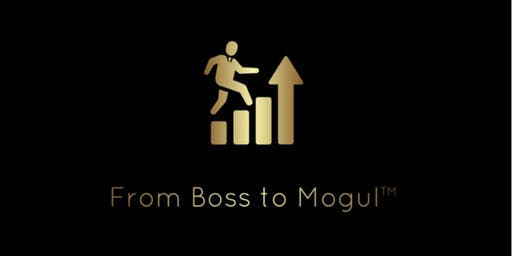 From Boss To Mogul