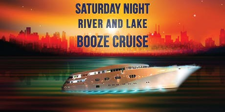 Saturday Night River & Lake Booze Cruise on September 21st tickets