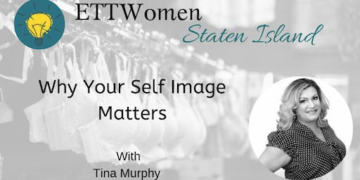 ETTWomen Staten Island: Why Your Self Images Matters with Tina Murphy