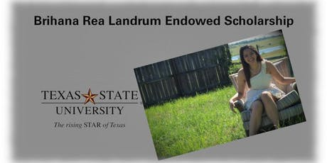 Fundraiser for the Brihana Rae Landrum Endowed Scholarship at Texas State tickets