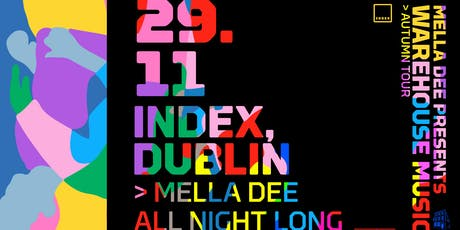 Mella Dee Presents : Warehouse Music at Index tickets