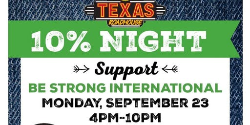 Texas Roadhouse in Florida City supports Be Strong Intl (10% night)!
