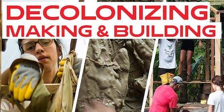 Decolonizing Making & Building | w Ana María Gutierrez tickets