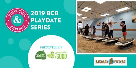 BCB Playdate with Sandbox Fitness Presented by Seventh Generation! (Los Angeles, CA) tickets