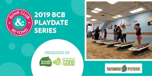 BCB Playdate with Sandbox Fitness Presented by Seventh Generation! (Los Angeles, CA)