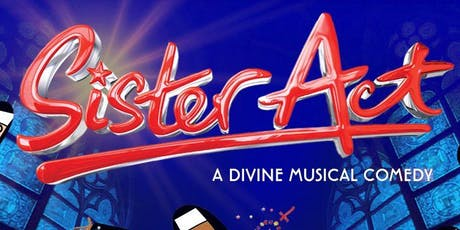 Sister Act the Musical ! tickets