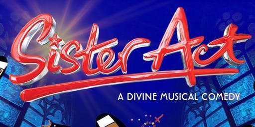 Sister Act the Musical !