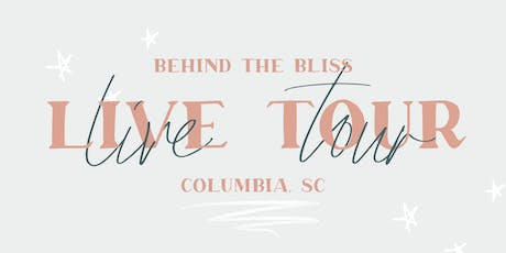Behind the Bliss LIVE - Columbia tickets