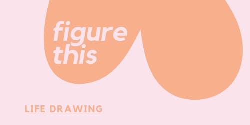 Figure This : Life Drawing 18.10.19