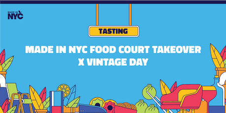 Made in NYC Food Court Takeover x Vintage Day tickets