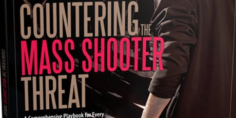 Countering the Mass Shooter Threat in Houses of Worship, Schools & Businesses tickets