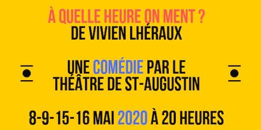 À QUELLE HEURE ON MENT ? , une comédie par le THÉÂTRE DE ST-AUGUSTIN