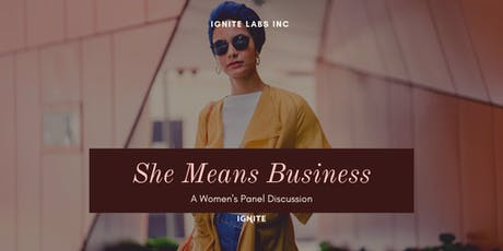 She  Means Business - A Women's Panel Discussion tickets