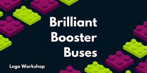 Brilliant Booster Buses - LEGO workshop