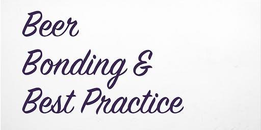 Beer, Bonding, and Best Practice
