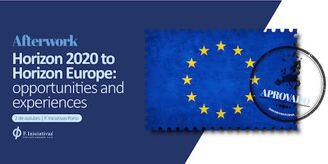 Afterwork | From Horizon 2020 to Horizon Europe: opportunities and experiences tickets