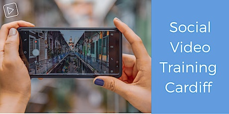 Social Media Video Course for Marketers - Cardiff tickets