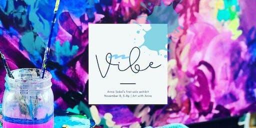 Vibe // Anna Sokol Fine Art Solo Exhibit