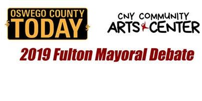 CNY Arts Center and Oswego County Today Presents The 2019 Fulton Mayoral Debate