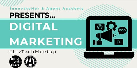 InnovateHer & Agent Academy Presents: Digital Marketing tickets