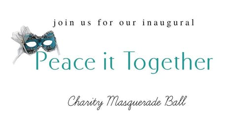 """""""Peace it Together"""" Charity Masquerade Ball"""